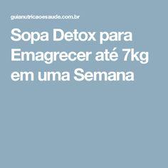Sopa Detox para Emagrecer até 7kg em uma Semana