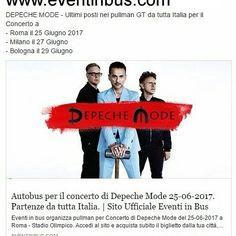 DEPECHE MODE  Concerto a  Roma 25 - Milano 27 -  Bologna 29 Giugno 2017 www.eventinbus.com