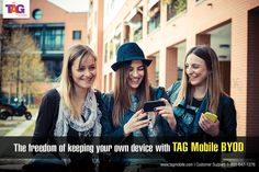 Your Device: Our World – TAG Mobile offers Bring Your Own Device Feature - http://www.tagmobile.com/site/PortIn.aspx