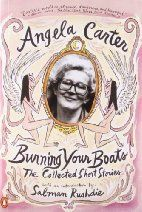 Burning Your Boats: The Collected Short Stories by Angela Carter