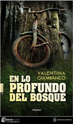 Cubierta que he realizado para En lo profundo del bosque, secuela de la exitosa 13 días de Valentina Giambanco y que será editada próximamente por Ediciones Pàmies