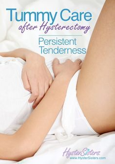 Tummy Care | Persistent Tenderness | Hysterectomy Recovery Article | HysterSisters