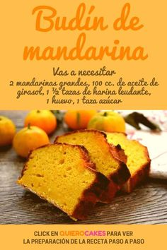 Tangerine pudding want faciles gourmet de cocina de postres faciles pasta saludables vegetarianas Mexican Food Recipes, Sweet Recipes, Cake Recipes, I Love Food, Good Food, Yummy Food, Deli Food, Plum Cake, Pan Dulce