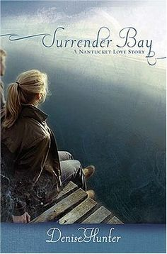 Surrender Bay by Denise Hunter - I love this as much as I love all of Denise Hunter's books. I will reread them again & again! #ChristianFiction