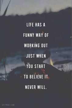 "61 Life Quotes with Beautiful Images - ""Life has a funny way of working out just when you start to believe it never will."" images 61 Beautiful Life Quotes with Images of Inspiration, Motivation, and Love Life Quotes Love, Great Quotes, Quotes To Live By, Quote Life, Quotes On Hope, Waiting Quotes, Losing Hope Quotes, This Is Me Quotes, Being Happy Quotes"