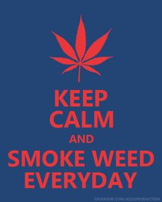 Keep calm and smoke weed everyday | Anonymous ART of Revolution