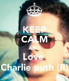 Keep calm and love Charlie Puth