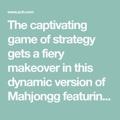 The captivating game of strategy gets a fiery makeover in this dynamic version of Mahjongg featuring opulent graphics. You'll have fun making two-of-a-kind matches while eliminating stacks of tiles in this race against the clock! Play now! Dragons Online, Minute Game, Publisher Clearing House, Instant Win Games, Time Running Out, Cash Prize, Fast And Furious, Matching Games, Next At Home
