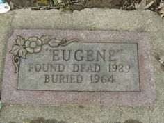 """""""Eugene"""" and unidentified black man, found dead in 1929 with only an address in Cincinnati in his pocket.  The address was a vacant lot, so """"Eugene' was embalmed then left on display for 35 years! Sabina Cemetery Sabina, Ohio"""