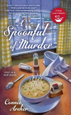 A Spoonful of Murder (A Soup Lover's Mystery) by Connie Archer, http://www.amazon.com/dp/B0072O0020/ref=cm_sw_r_pi_dp_6JYarb1T13HSN