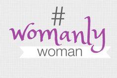 #WomanlyWoman
