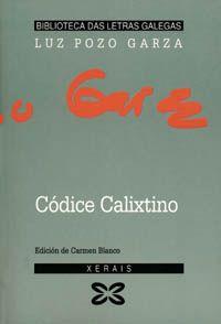 Códice calixtino / Luz Pozo Garza ; edición de Carmen Blanco