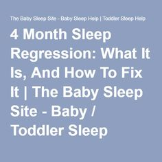 4 Month Sleep Regression: What It Is, And How To Fix It | The Baby Sleep Site - Baby / Toddler Sleep Consultants