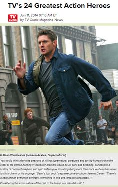 Dean Winchester made it on to TV Guide's list of TV's 24 Greatest Action Heroes - of course! :) http://www.tvguide.com/PhotoGallery/TVs-24-Greatest-1082822/1082846