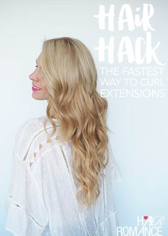 Hair Hack – The fastest way to curl hair extensions