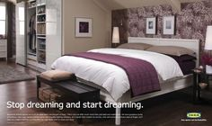 A nice headline from Advertising Agency: Zig, Toronto Executive Creative Director: Martin Beauvais Art Director: Jason Hill, Niall Kelly Copywriter: Andrew Bradley Photographer: Stacey. Ikea Bedroom, Master Bedroom, Bedroom Small, Bedroom Ideas, Ikea Ad, Have A Good Sleep, Home Inc, Home Inspection, Home Repairs