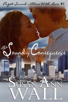 The Sound of Consequence (Puget Sound ~ Alive With Love Book 1) by Susan Ann Wall, http://www.amazon.com/dp/B00I4XA4XI/ref=cm_sw_r_pi_dp_TV8wub0Y38SKD