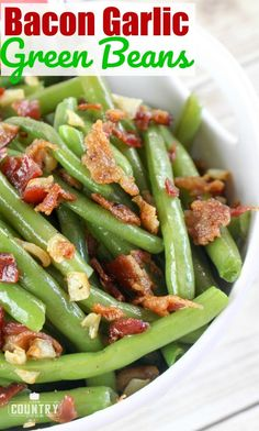 Bacon Garlic Green Beans recipes from The Country Cook String Bean Recipes, Green Bean Recipes, Green Beans With Bacon, Garlic Green Beans, Bacon Recipes, Vegetable Recipes, Beans Recipes, Savoury Recipes, Slow Cooker