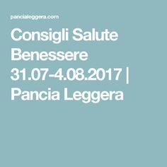 Consigli Salute Benessere 31.07-4.08.2017 | Pancia Leggera