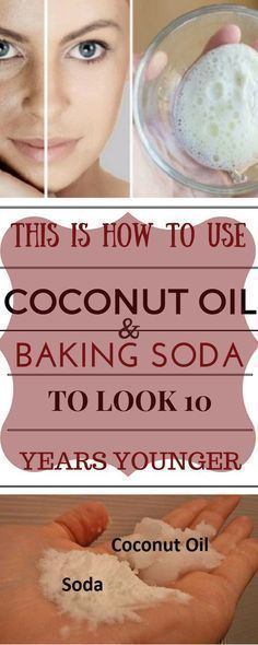 This Is How To Use Coconut Oil And Baking Soda To Look 10 Years Younger - Healthy Tips World The combination of baking soda and coconut oil makes the perfect natural face cleaner. If you start applying it you may say goodbye to any skin issues for good. T