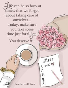 Remember, life is busy....You must take care of YOUrself, too!