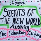 """""""Scents of the New World"""" is an unforgettable lesson where students assume the roles of Spanish explorers on their first trip to the New World.  An..."""