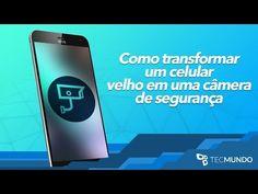 Como transformar um celular velho em uma câmera de segurança [Dicas] - TecMundo - YouTube
