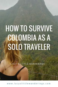 How to survive Colombia as a solo (female) traveler #colombiatravel #backpacking #solotravel #nervoustravel