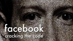 Facebook: Cracking the Code (2017) Documentary Film What Facebook really knows about you. Cracking the Code looks at the insides of this giant machine and how Facebook turns your thoughts and behaviours into profits—whether you like it or not. And it's not just a one-way transaction either.