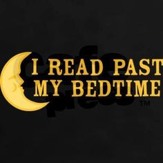 I read past my bed time