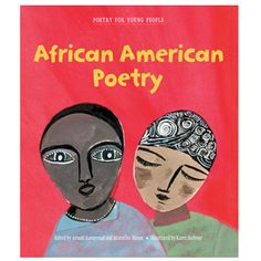 African American Poetry. Co-editors Arnold Rampersad and Marcellus Blount--both towering figures in literary criticism--have put together an impressive anthology that will open up a world of wonderful word images for children. The classic poems come from some of the most influential and celebrated African-American writers in history, including Langston Hughes, Gwendolyn Brooks, Countee Cullen, Lucille Clifton, and James Baldwin. $14.95