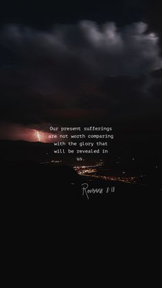 Romans I consider that our present sufferings are not worth comparing with the glory that will be revealed in us. Bible Verses Quotes, Bible Scriptures, Faith Quotes, Bible Verse Hope, Scriptures About Fear, Uplifting Bible Verses, Motivational Bible Verses, Religious Quotes, Spiritual Quotes