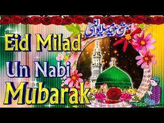 Eid e Milad un Nabi Mubarak 2017 Eid E Milad, Eid Milad Un Nabi, Beautiful Status, Beautiful Dua, Rabi Ul Awwal, Hyder Ali, Good Morning Love Gif, Muharram, Madina