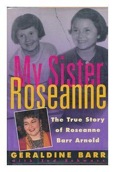 My Sister Roseanne: The True Story of Roseanne Barr Arnold by Geraldine Barr, http://www.amazon.com/dp/1559722304/ref=cm_sw_r_pi_dp_NyLHub05Q6RN5