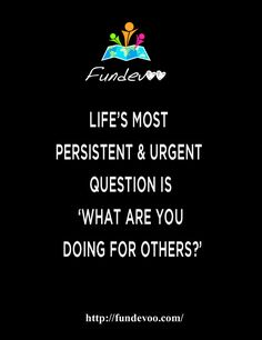 Life's most persistent and urgent question is, 'What are you doing for others?' #Motivational  #Community #Quotes