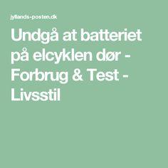 Undgå at batteriet på elcyklen dør - Forbrug & Test - Livsstil