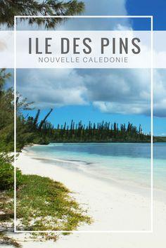 7 incontournables sur l'ile des pins en Nouvelle Calédonie