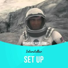 """Set up"" means ""to prepare equipment or software for use"".  Usage in a movie (""Interstellar""): - I have to tell you, Dr. Mann, I'm honored to be a part of this. But once we set up base camp and secure those modules, my work is done here. I'm going home.  #phrasalverb #phrasalverbs #phrasal #verb #verbs #phrase #phrases #expression #expressions #english #englishlanguage #learnenglish #studyenglish #language #vocabulary #dictionary #grammar #efl #esl #tesl #tefl #toefl #ielts #toeic"