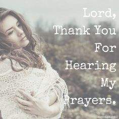 Lord, thank you for hearing my Prayers. | Prayer