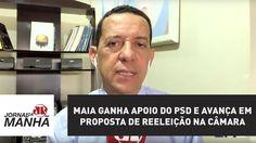 Maia ganha apoio do PSD e avança em proposta de reeleição na Câmara | Jo...