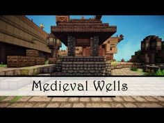 Medieval Wells - Tutorial & Tips - YouTube