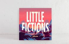 Elbow – Little Fictions | 2017, Polydor Records | Indie Pop, Rock | Music Grounded