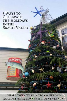 The holidays in the Skagit Valley has festivities with a Town Crier, a Christmas tree being lit by pixie dust and parades with Santa. Here are 3 ways to celebrate the season on a Skagit Valley road trip.