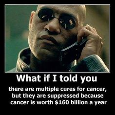 There are already many cures for cancer but they are so cheap the industry wouldn't make any profit from them. Look it up.