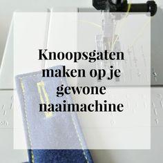 Knoopsgaten maken met je gewone naaimachine – Sew Natural