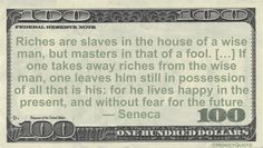 Seneca Money Quote saying it's possible to be happy without riches, even when possessed and lost - because wisdom values the moment