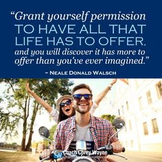 "#nealedonaldwalsch #conversationswithgod #life #discovery #happiness #relationships #love #success #joy #peace #coachcoreywayne #greatquotes Photo by iStock.com/opolja ""Grant yourself permission to have all that life has to offer, and you will discover it has more to offer than you've ever imagined."" ~ Neale Donald Walsch"