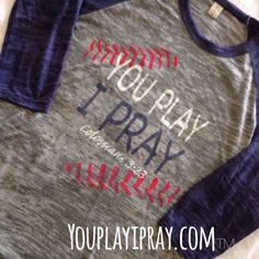 Baseball Shirt. You Play I Pray. Colossians 3:23 at youplayipray.com and find us on Facebook or Instagram