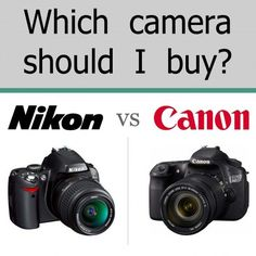Buying a DSLR - Canon vs. Nikon. The pros and cons of each camera brand.