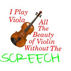I play viola...yes! First Violins love to make fun of us but when we play we fix their problems!
